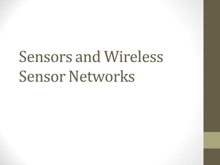 Sensors <strong>and</strong> Wireless Sensor Networks