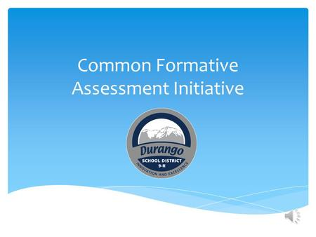 Common Formative Assessment Initiative In 2008, Colorado Legislature passed Senate Bill 08-212 titled Colorado Achievement Plan for Kids (CAP4K) Expand.