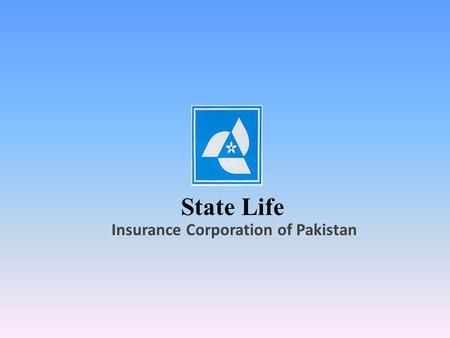 State Life Insurance Corporation of Pakistan Our Culture & Responsibilities.