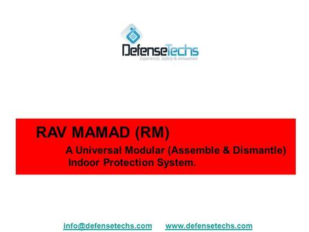 RAV MAMAD (RM) A Universal Modular (Assemble & Dismantle) Indoor Protection System.