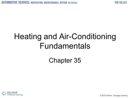 © 2012 Delmar, Cengage Learning Heating and Air-Conditioning Fundamentals Chapter 35.