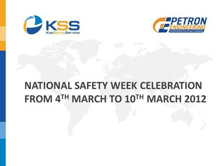 NATIONAL SAFETY WEEK CELEBRATION FROM 4 TH MARCH TO 10 TH MARCH 2012.