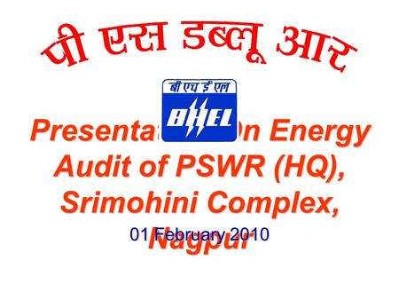 Presentation On Energy Audit of PSWR (HQ), Srimohini Complex, Nagpur 01 February 2010.