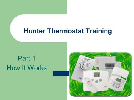 Hunter Thermostat Training Part 1 How It Works. How the Thermostat works Each type of metal has its own particular rate of expansion, and the two metals.