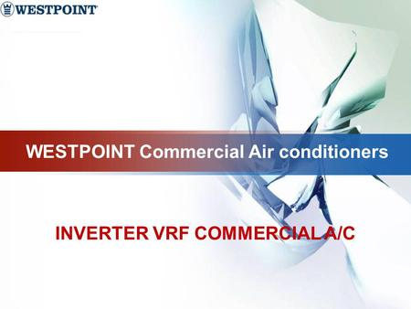 WESTPOINT Commercial Air conditioners INVERTER VRF COMMERCIAL A/C.