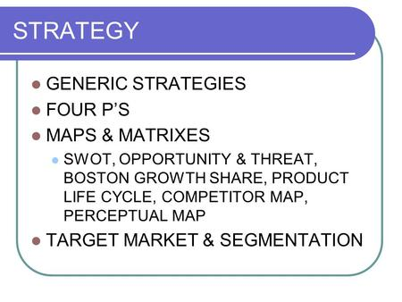 STRATEGY GENERIC STRATEGIES FOUR P'S MAPS & MATRIXES