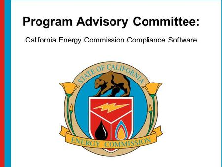 Program Advisory Committee: California Energy Commission Compliance Software.