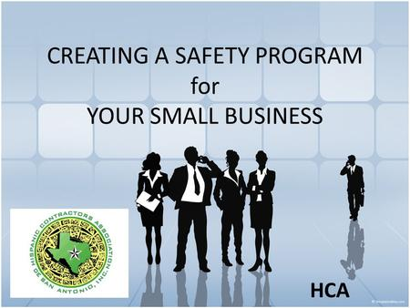 CREATING A SAFETY PROGRAM for YOUR SMALL BUSINESS HCA.