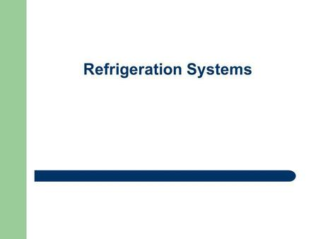 Refrigeration Systems. COP COP = coefficient of performance Air conditioners, refrigerators: COP=Q L /W net Heat pumps: COP=Q H /W net Energy balance: