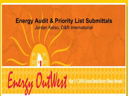 Energy Audit & Priority List Submittals Jordan Kelso, D&R International.