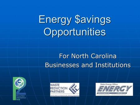 Energy $avings Opportunities For North Carolina Businesses and Institutions.