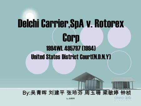 by Delchi Carrier,SpA v. Rotorex Corp 1994WL 495787 (1994) United States District Court(N.D.N.Y) By: