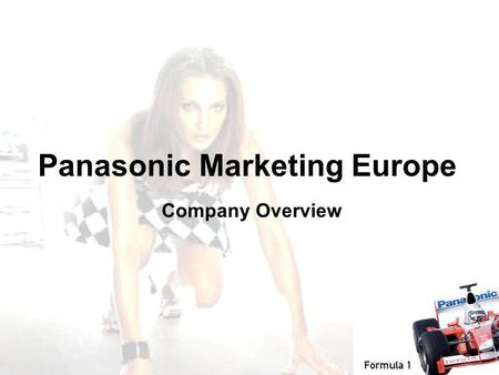 Panasonic Marketing Europe Company Overview. 21.10.02 / Page 2 A) Panasonic Marketing Europe ðFoundation April 2002 ðLocationWiesbaden, Germany (30 min.