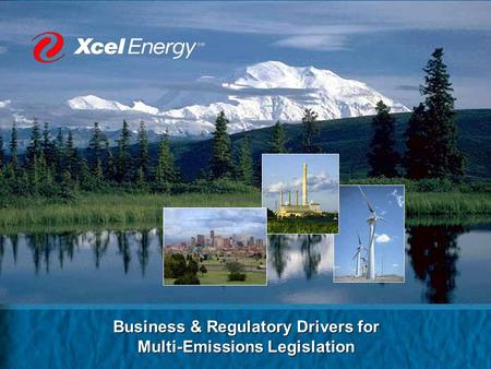 Business & Regulatory Drivers for Multi-Emissions Legislation Business & Regulatory Drivers for Multi-Emissions Legislation.