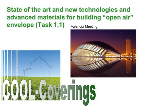 State of the art and new technologies and advanced materials for building open air envelope (Task 1.1) Valencia Meeting.