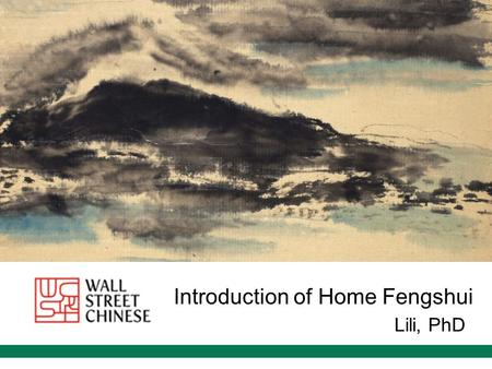 Introduction of Home Fengshui Lili, PhD. Outline What is fengshui and what is not fengshui Analytical tools in fengshui What is the benefit of knowing.