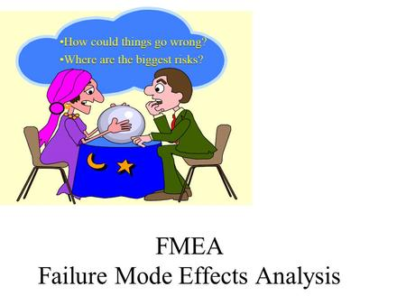 FMEA Failure Mode Effects Analysis. AGENDA Ice breaker Opening DFMEA Break DFMEA exercise Lunch PFMEA Break PFMEA Exercise FMEA Jeopardy Closing and Survey.