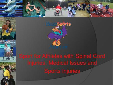 Sport for Athletes with Spinal Cord Injuries: Medical Issues and Sports Injuries.
