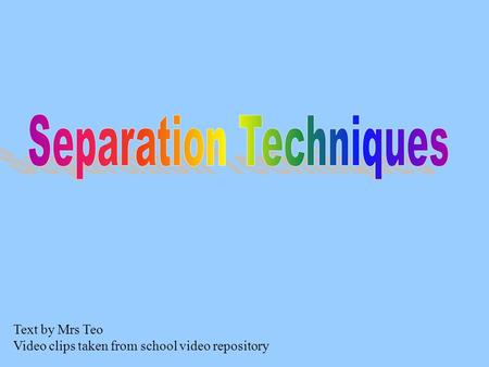 Text by Mrs Teo Video clips taken from school video repository.