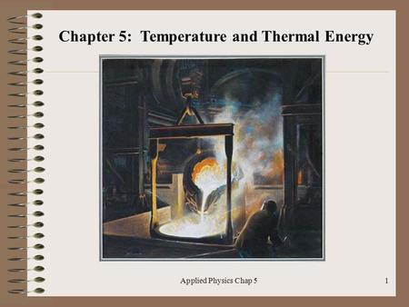 Chapter 5: Temperature and Thermal Energy