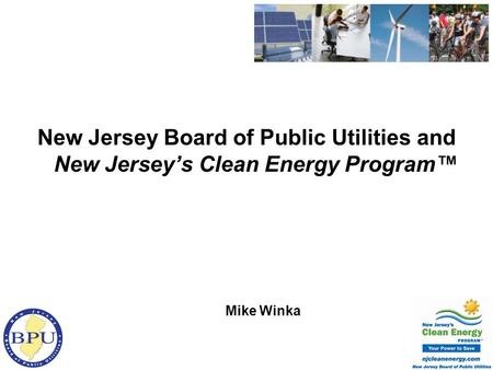 New Jersey Board of Public Utilities and New Jerseys Clean Energy Program Mike Winka.