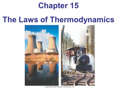 Chapter 15 The Laws of Thermodynamics. Units of Chapter 15 The First Law of Thermodynamics Thermodynamic Processes and the First Law Human Metabolism.
