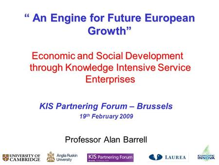 An Engine for Future European Growth An Engine for Future European Growth Economic and Social Development through Knowledge Intensive Service Enterprises.