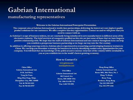 Gabrian International manufacturing representatives Welcome to the Gabrian International Powerpoint Presentation. The corporate aim at Gabrian International.