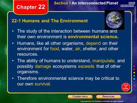 Copyright © by Holt, Rinehart and Winston. All rights reserved. ResourcesChapter menu Section 1 An Interconnected Planet Chapter 22 22-1 Humans and The.
