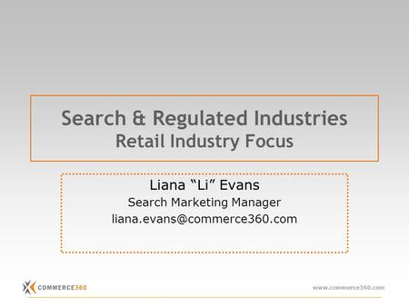 Www.commerce360.com ________________________________________________________________________________________ Search & Regulated Industries Retail Industry.