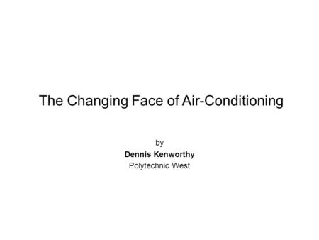 The Changing Face of Air-Conditioning