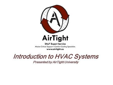 Introduction to HVAC Systems Presented by AirTight University.