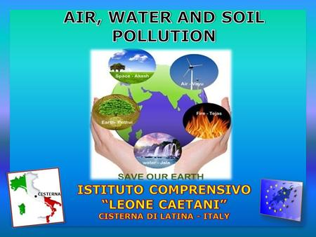 CISTERNA. Pollution means to worsen the enviroment in which we live with our bad behaviors. The environmental damage is then poured on humans and all.