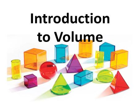 Introduction to Volume. To find volume imagine slicing the figure into one unit high slices. Each slice has a volume equal to the area of the base. Therefore,