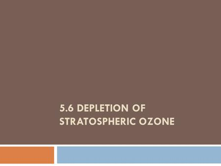 5.6 DEPLETION OF STRATOSPHERIC OZONE. the progression of the Ozone hole over the antarctic from 1970 to 1997.