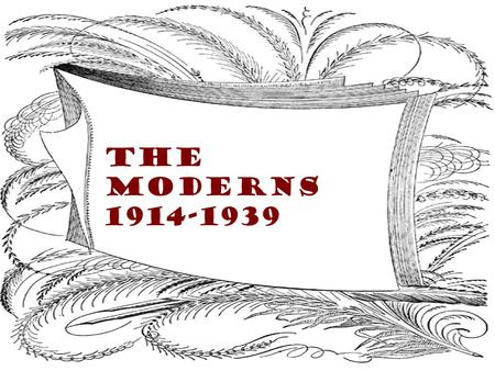 The Moderns 1914-1939. Review The American Dream.