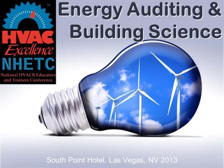 Energy Auditing & Building Science South Point Hotel, Las Vegas, NV 2013.