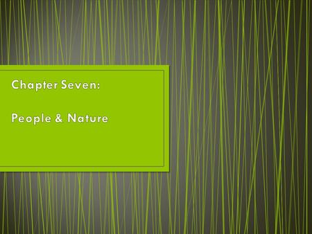 Chapter Seven: People & Nature