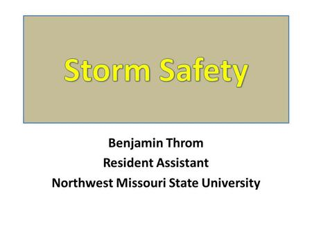 Benjamin Throm Resident Assistant Northwest Missouri State University.