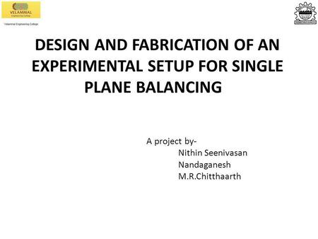 A project by- Nithin Seenivasan Nandaganesh M.R.Chitthaarth