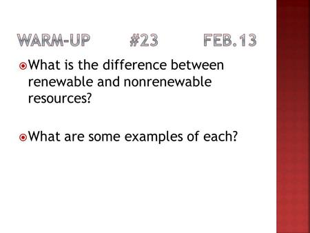 What is the difference between renewable and nonrenewable resources? What are some examples of each?
