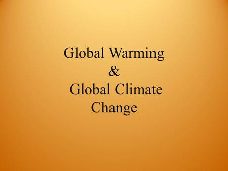 Global Warming & Global Climate Change. How do we know about the temperature changes? Past temperature changes were analyzed by: Radioisotopes in rocks.