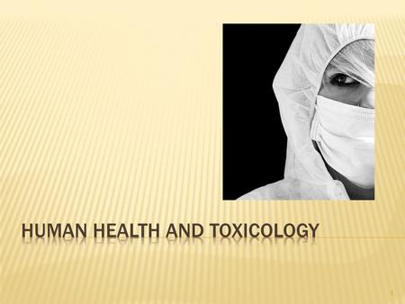 Human health and toxicology