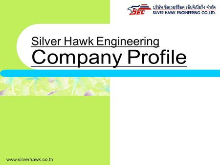 Www.silverhawk.co.th. Silver Hawk Engineering – your foremost service company for M&E, HVAC & Hot water systems Who are we? Silver Hawk Engineering is.
