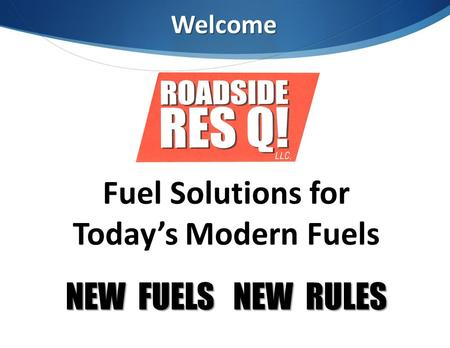 Fuel Solutions for Today's Modern Fuels