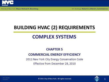 2011 NYCECC June 2011 1 CHAPTER 5 COMMERCIAL ENERGY EFFICIENCY 2011 New York City Energy Conservation Code Effective from December 28, 2010 BUILDING HVAC.