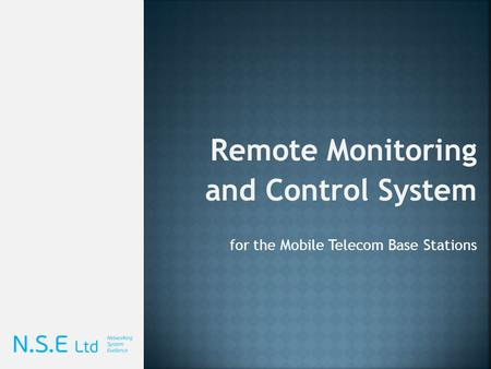 Remote Monitoring and Control System for the Mobile Telecom Base Stations.
