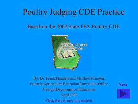 Poultry Judging CDE Practice Based on the 2002 State FFA Poultry CDE By: Dr. Frank Flanders and Matthew Flanders Georgia Agricultural Education Curriculum.