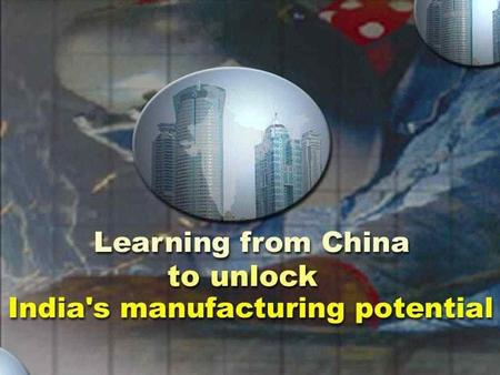 Click to edit Master subtitle style. 2002-10-22-MB-IIH002(BV)(LL) 1 KEY MESSAGES Manufacturing has been a key driver of Chinas accelerated growth Contrary.