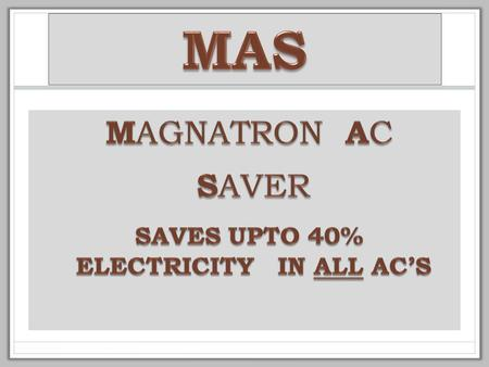 USP The Worlds most advanced AC saver. The Only programmable AC saver in the world. Dual Sensor & Display for Room & Coil Temperature. Maintains Accurate.